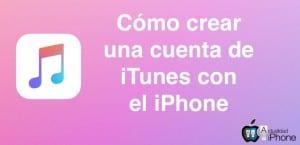 Cómo crear una cuenta de iTunes con el iPhone
