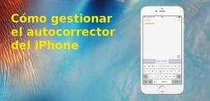 Configurar autocorrector en iOS