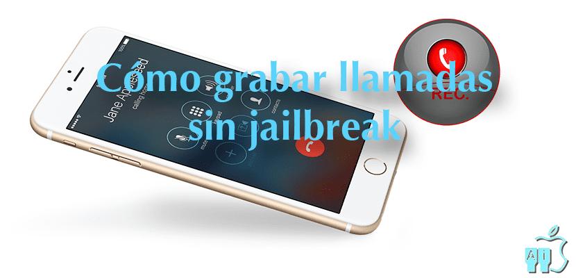 Cómo grabar llamadas del iPhone sin jailbreak