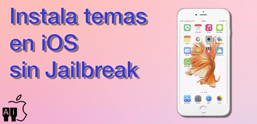 Instala temas en iOS sin jailbreak