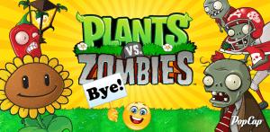 Adiós, Plants vs. Zombies