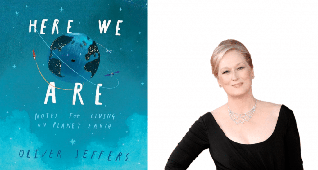 "Meryl Streep y portada de ""Here We Are: Notes for Living on Planet Earth"""
