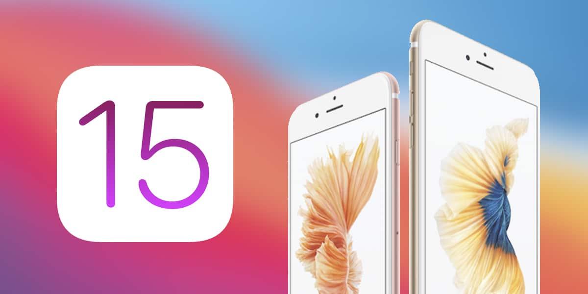iOS 15 podría dejar fuera al iPhone 6S y SE