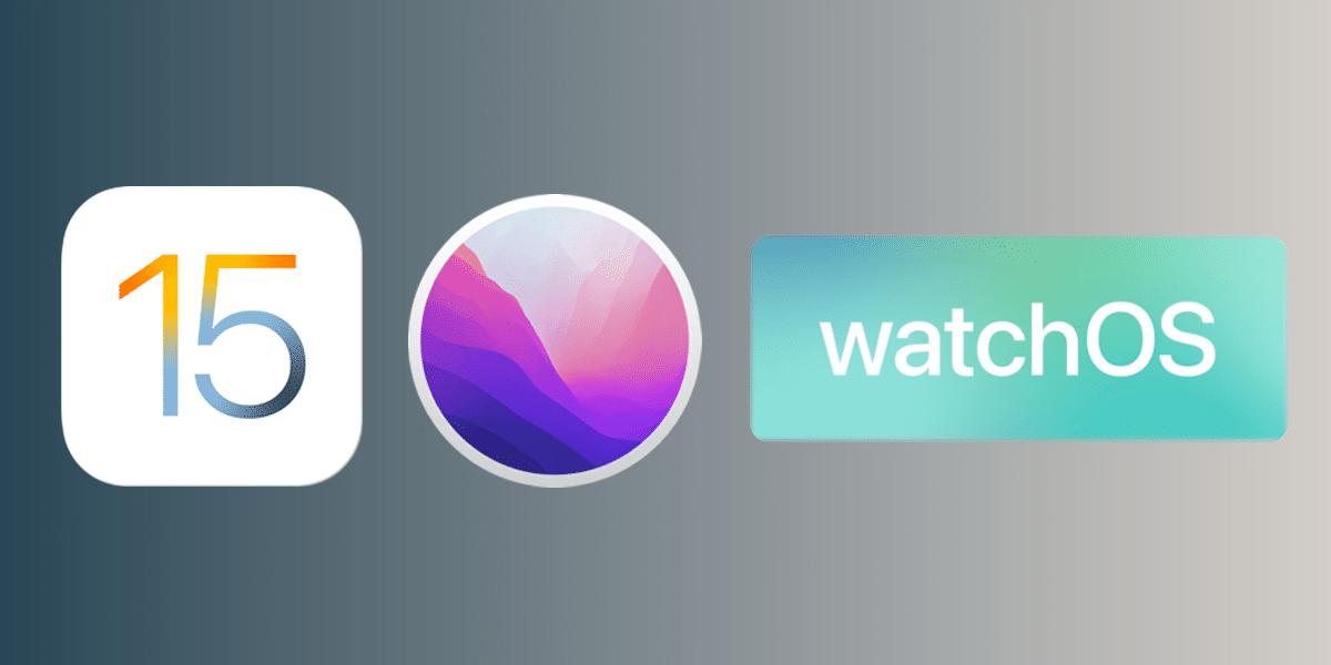 iOS y iPadOS 15, macOS Monterey y watchOS 8